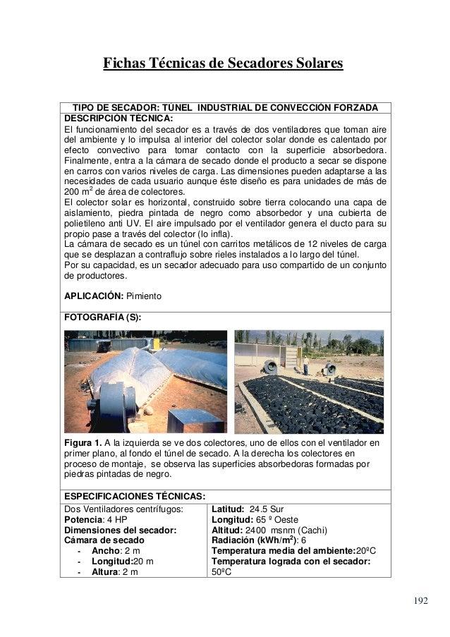 Fichas Técnicas de Secadores Solares TIPO DE SECADOR: TÚNEL INDUSTRIAL DE CONVECCIÓN FORZADA DESCRIPCIÓN TÉCNICA: El funci...