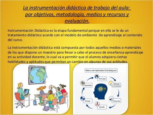 Los tres principales pilares de este proceso de la Instrumentación Didáctica son:  •Adecuación Curricular  •Diseño Didácti...
