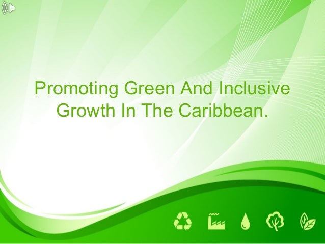 Promoting Green And Inclusive Growth In The Caribbean.