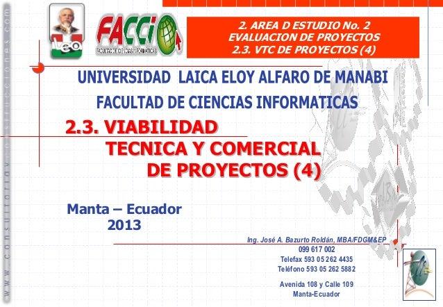 2. AREA D ESTUDIO No. 2 EVALUACION DE PROYECTOS 2.3. VTC DE PROYECTOS (4)  2.3. VIABILIDAD TECNICA Y COMERCIAL DE PROYECTO...