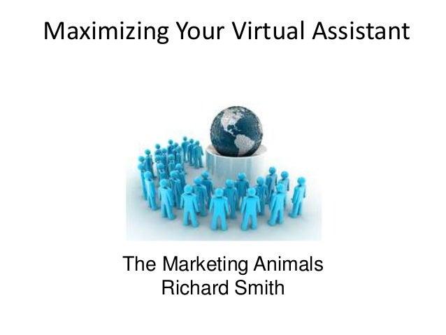 Maximizing Your Virtual Assistant  The Marketing Animals Richard Smith