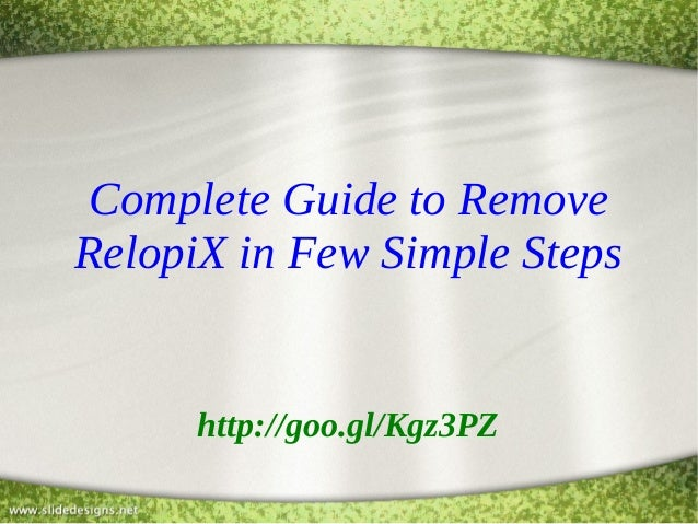 Complete Guide to Remove RelopiX in Few Simple Steps  http://goo.gl/Kgz3PZ