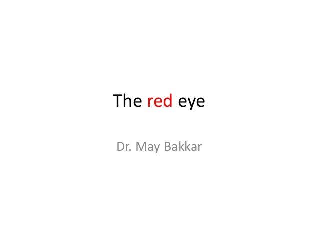 The red eye Dr. May Bakkar