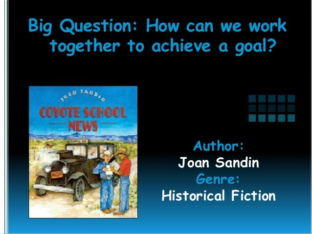 Big Question: How can we work together to achieve a goal?  Author: Joan Sandin Genre: Historical Fiction