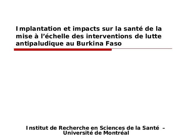 Implantation et impacts sur la santé de la mise à l'échelle des interventions de lutte antipaludique au Burkina Faso  Inst...