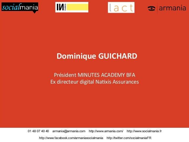 Dominique  GUICHARD        Président  MINUTES  ACADEMY  BFA     Ex  directeur  digital  Na>xis  As...