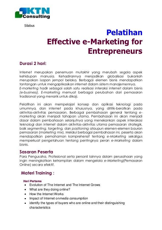 Silabus  Pelatihan Effective e-Marketing for Entrepreneurs Durasi 2 hari: Internet merupakan penemuan mutakhir yang meruba...