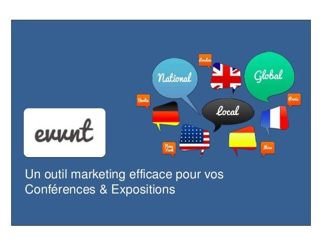 Un outil marketing efficace pour vos Conférences & Expositions