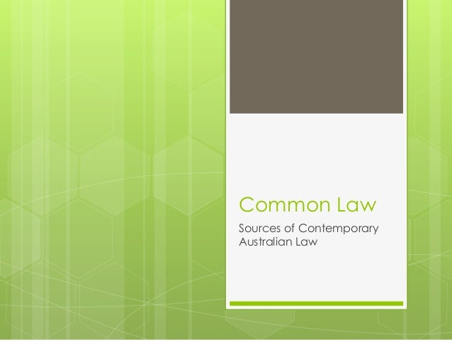 Common Law Sources of Contemporary Australian Law