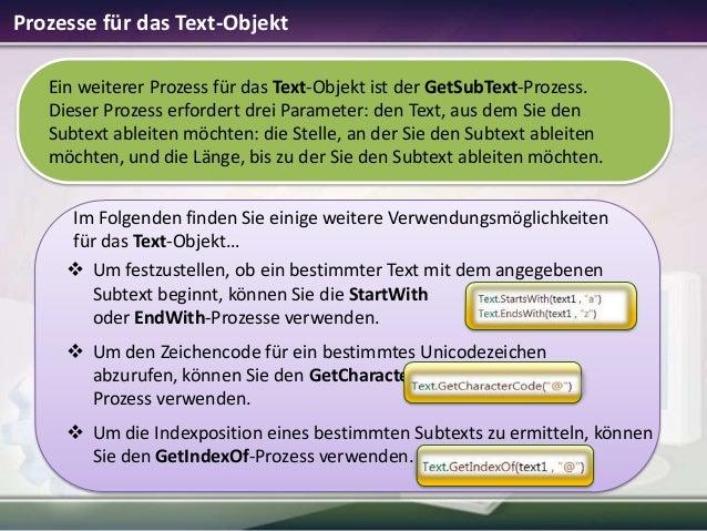 Prozesse für das Text-Objekt Ein weiterer Prozess für das Text-Objekt ist der GetSubText-Prozess. Dieser Prozess erfordert...