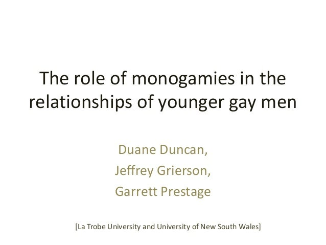 The role of monogamies in the relationships of younger gay men Duane Duncan, Jeffrey Grierson, Garrett Prestage [La Trobe ...