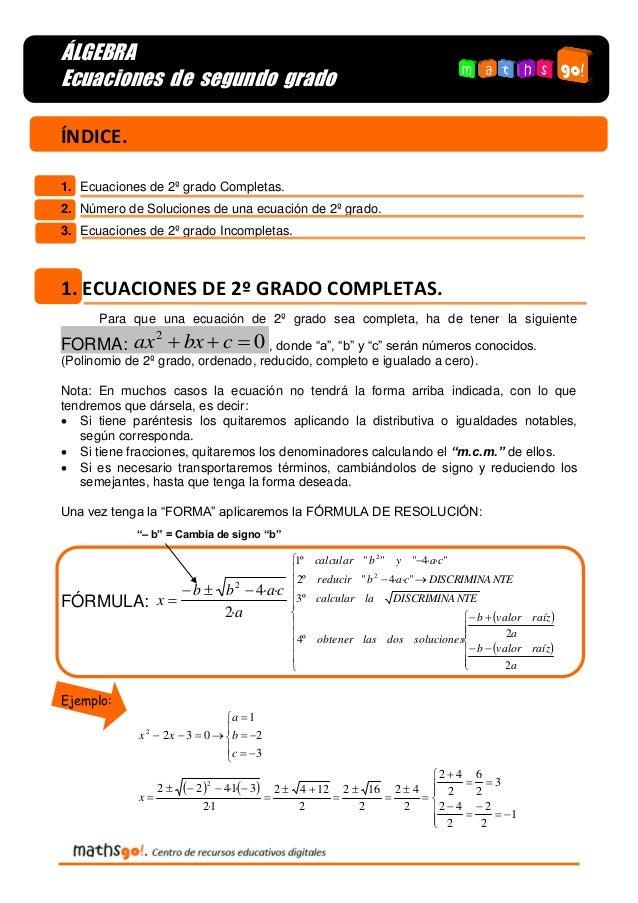 ÁLGEBRA Ecuaciones de segundo grado ÍNDICE. 1. Ecuaciones de 2º grado Completas. 2. Número de Soluciones de una ecuación d...