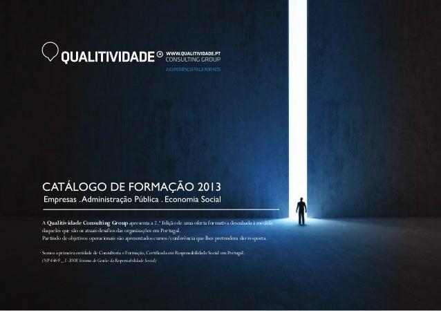 QUALITIVIDADE  R  A Qualitividade Consulting Group apresenta a 2.ª Edição de uma oferta formativa desenhada à medida daque...