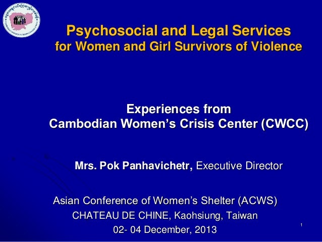 Psychosocial and Legal Services for Women and Girl Survivors of Violence  Experiences from Cambodian Women's Crisis Center...