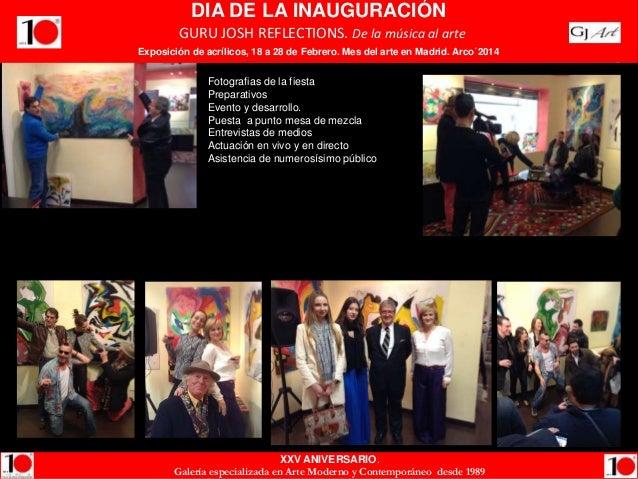 DIA DE LA INAUGURACIÓN GURU JOSH GURU JOSH REFLECTIONS. De la música al arte Exposición de de acrílicos, 18 a28 de Febrero...