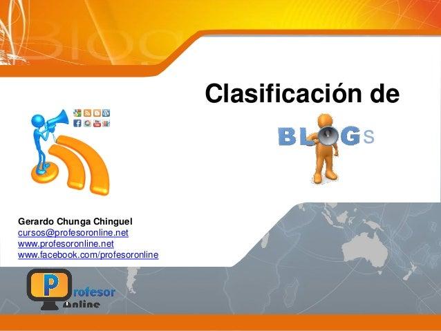 Clasificación de Gerardo Chunga Chinguel cursos@profesoronline.net www.profesoronline.net www.facebook.com/profesoronline s