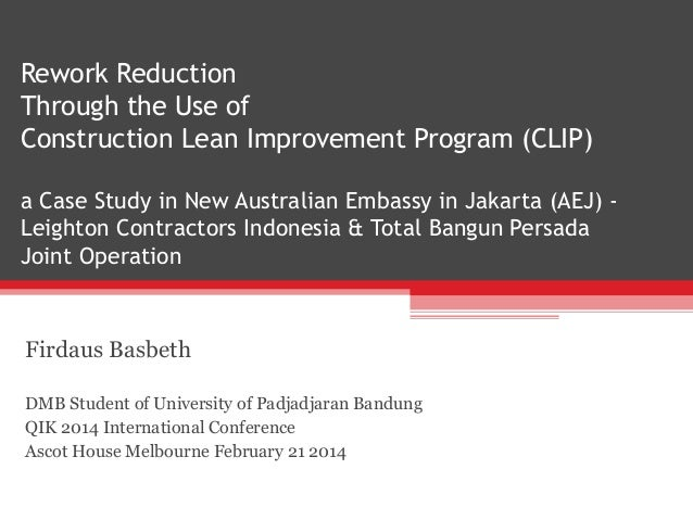 Rework Reduction Through the Use of Construction Lean Improvement Program (CLIP) a Case Study in New Australian Embassy in...