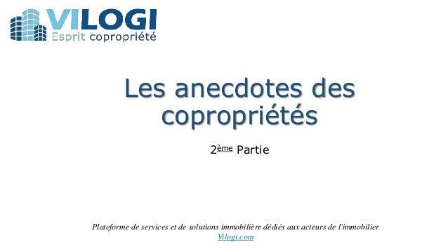 Les anecdotes des copropriétés 2ème Partie Plateforme de services et de solutions immobilière dédiés aux acteurs de l'immo...