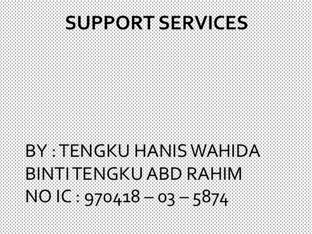 BY :TENGKU HANISWAHIDA BINTITENGKUABD RAHIM NO IC : 970418 – 03 – 5874