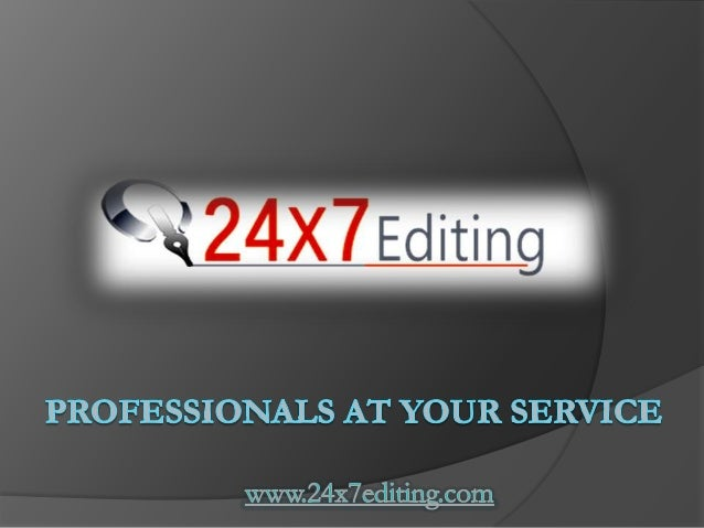 About 24x7 Editing  Who does not want to get the best out of their laborious and painstaking hard research work? Do you w...