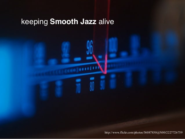 keeping Smooth Jazz alive http://www.flickr.com/photos/56087830@N00/2227726759