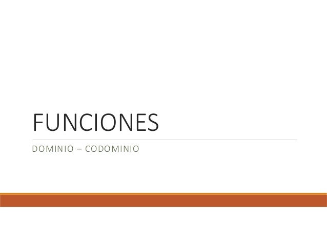 FUNCIONES DOMINIO – CODOMINIO