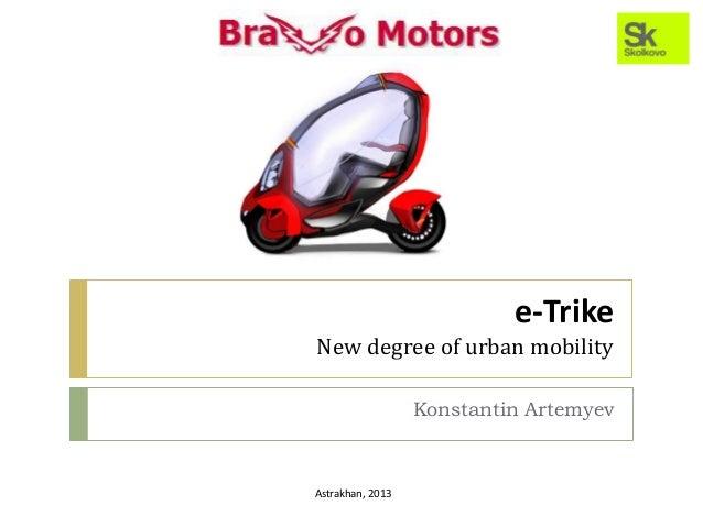 e-Trike New degree of urban mobility Konstantin Artemyev Astrakhan, 2013