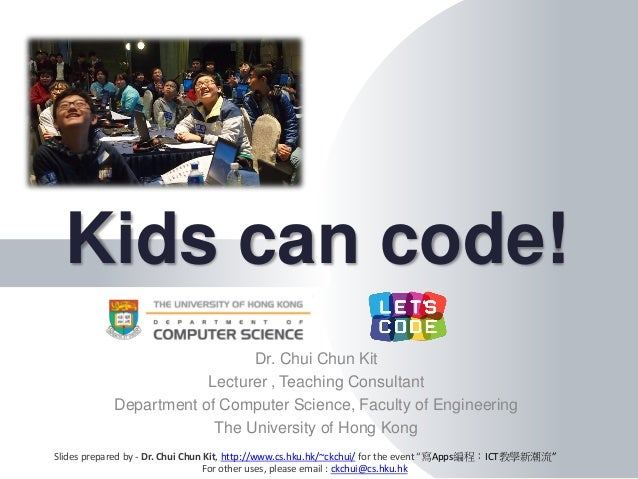 Dr. Chui Chun Kit Lecturer , Teaching Consultant Department of Computer Science, Faculty of Engineering The University of ...