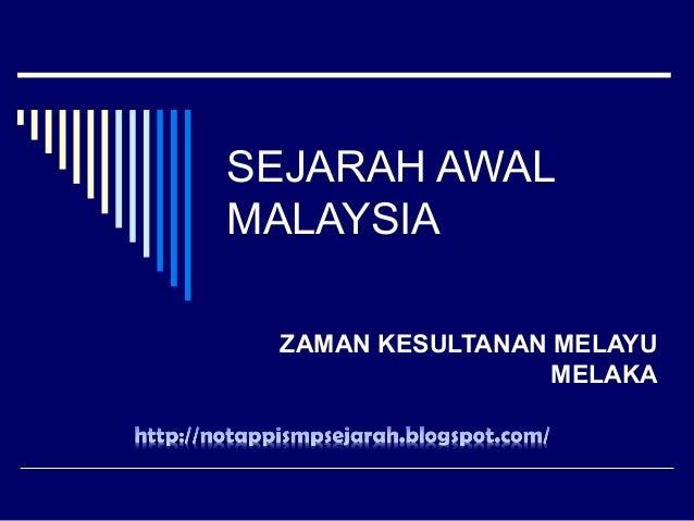 SEJARAH AWAL MALAYSIA ZAMAN KESULTANAN MELAYU MELAKA