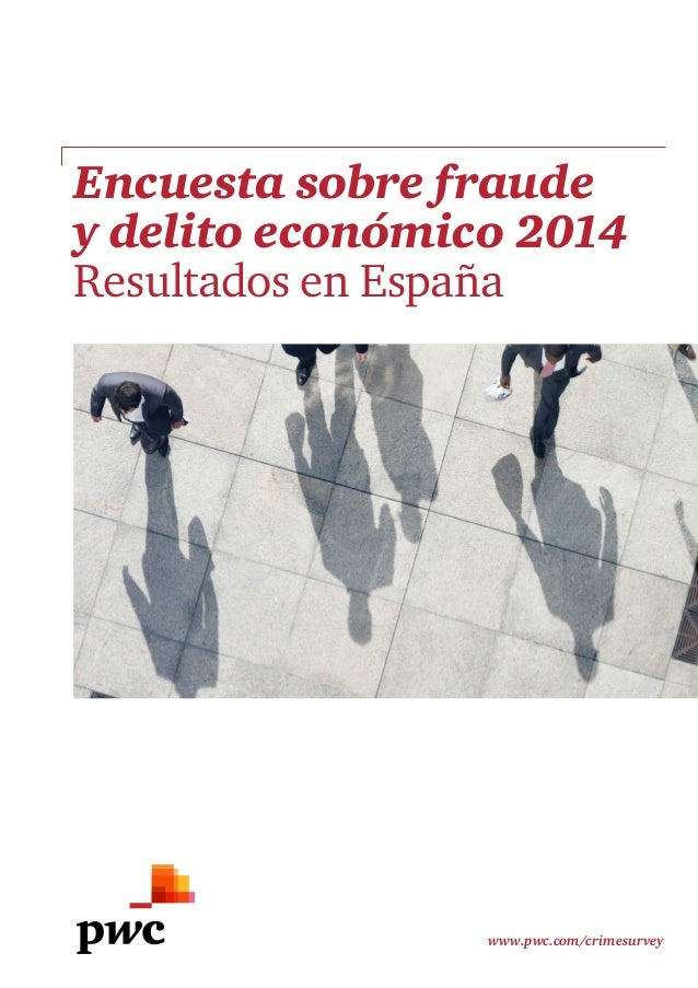 www.pwc.com/crimesurvey Encuesta sobre fraude y delito económico 2014 Resultados en España