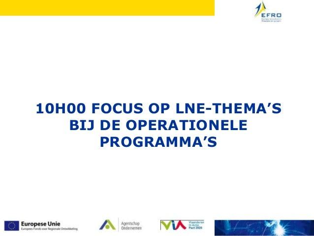 10H00 FOCUS OP LNE-THEMA'S BIJ DE OPERATIONELE PROGRAMMA'S