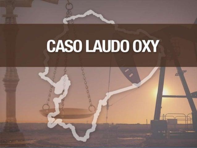 LAUDO FINAL El día viernes, 5 de octubre de 2012, el Tribunal arbitral que conoció la demanda planteada por OXY, mediante ...