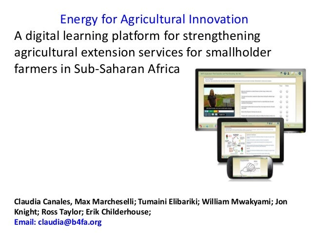 Energy for Agricultural Innovation A digital learning platform for strengthening agricultural extension services for small...