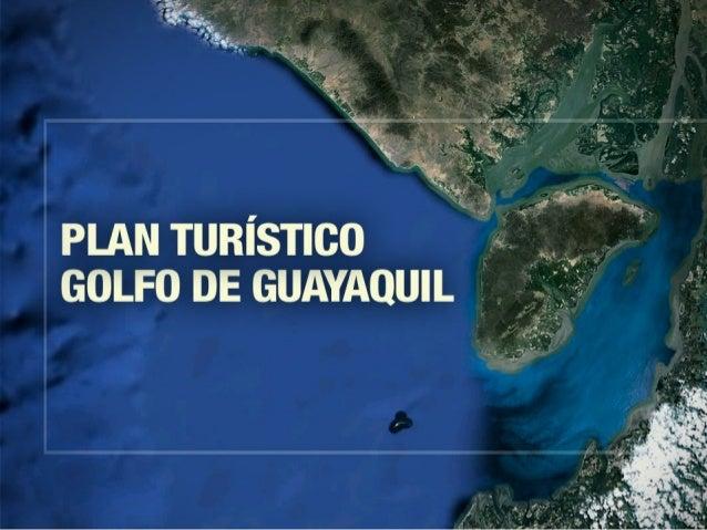 PLAN TURÍSTICO – GOLFO DE GUAYAQUIL