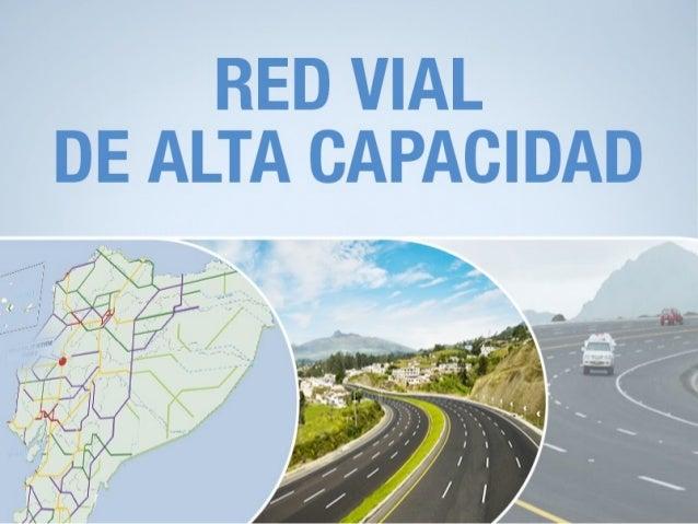 PLANIFICACIÓN AL 2037 VÍAS INTERURBANAS: 2.300 KM. VÍAS URBANAS Y PERIURBANAS 550 KM. CAPACIDAD 20 A 50 MIL VEHÍCULOS DIAR...