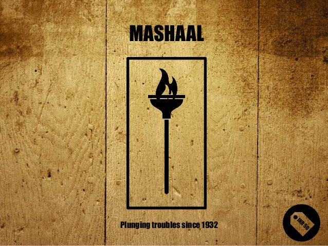 MASHAAL Plunging troubles since 1932