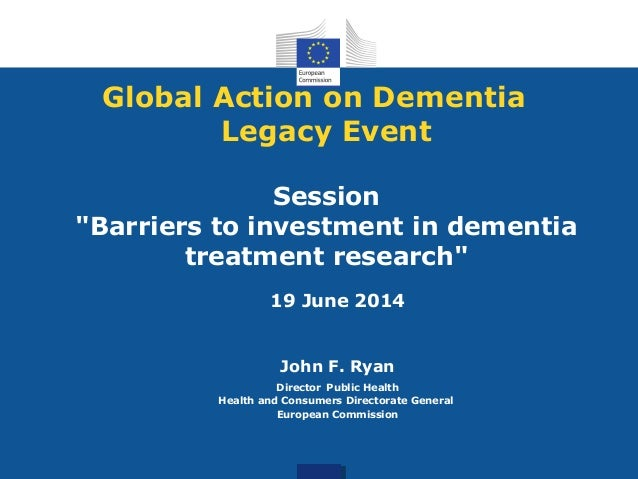 "Global Action on Dementia Legacy Event Session ""Barriers to investment in dementia treatment research"" 19 June 2014 John F..."