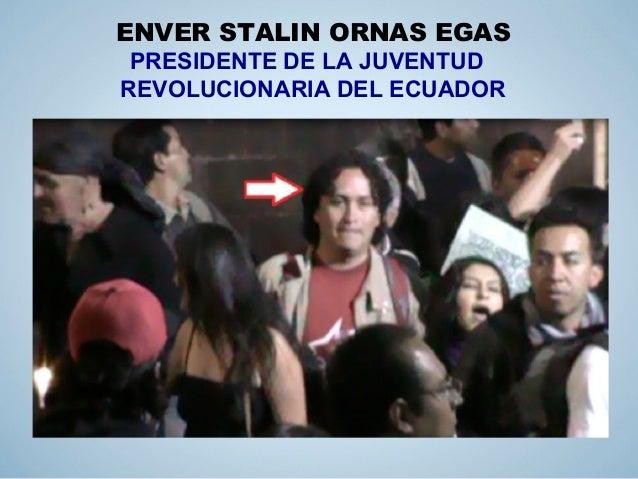 ENVER STALIN ORNAS EGAS PRESIDENTE DE LA JUVENTUD REVOLUCIONARIA DEL ECUADOR