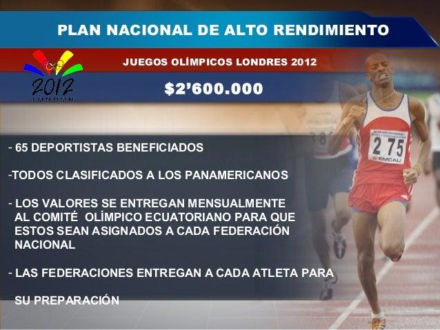 PLAN NACIONAL DE ALTO RENDIMIENTO JUEGOS OLÍMPICOS LONDRES 2012 $2'600.000 - 65 DEPORTISTAS BENEFICIADOS -TODOS CLASIFICAD...
