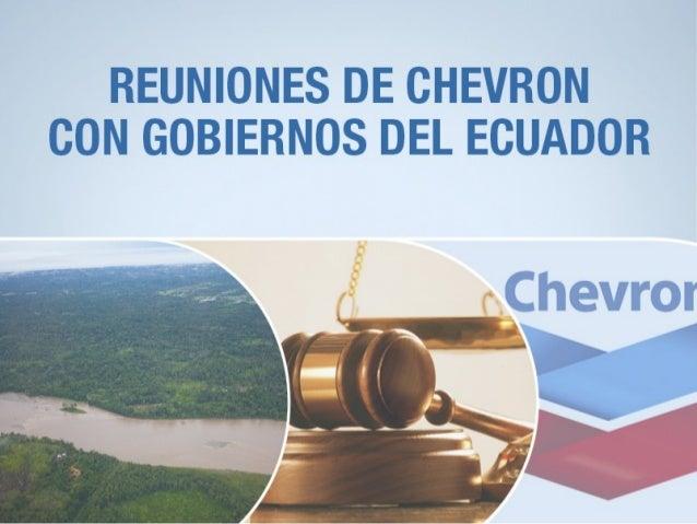 LOS REPRESENTANTES DE CHEVRON SE REUNIERON CON: 18 DE AGOSTO DE 2003: JOSÉ MARÍA BORJA (PROCURADOR) GOBIERNO LUCIO GUTIÉRR...
