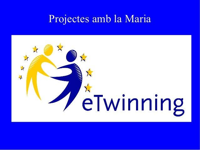 Projectes amb la Maria