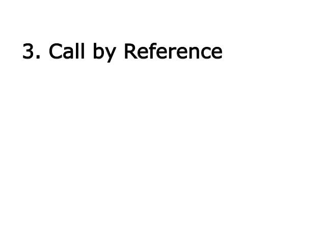 3. Call by Reference