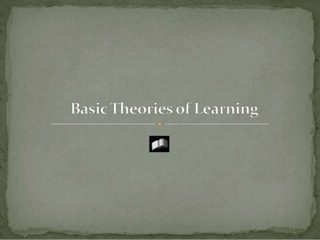 2. Cognitive Field Theories BasicTheories of Learning