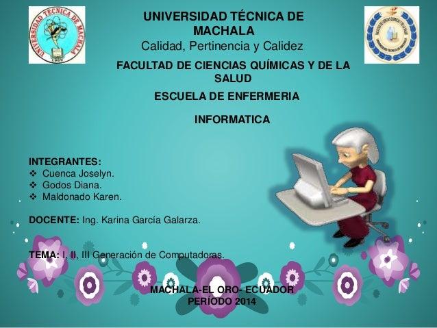 UNIVERSIDAD TÉCNICA DE MACHALA Calidad, Pertinencia y Calidez ESCUELA DE ENFERMERIA INTEGRANTES:  Cuenca Joselyn.  Godos...