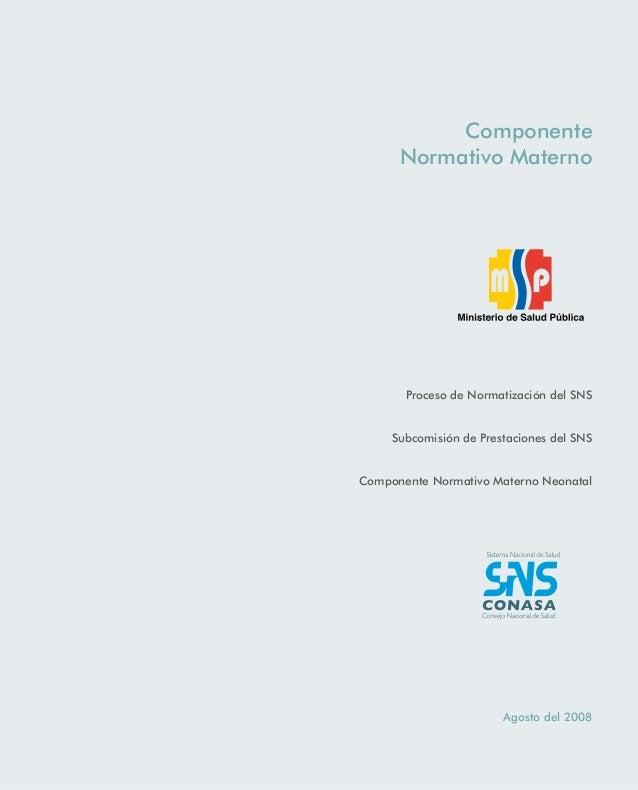 Componente Normativo Materno Proceso de Normatización del SNS Subcomisión de Prestaciones del SNS Componente Normativo Mat...