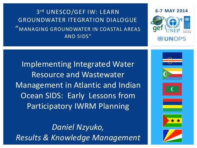 """In 6 Island States 3rd UNESCO/GEF IW: LEARN GROUNDWATER ITEGRATION DIALOGUE """"MANAGING GROUNDWATER IN COASTAL AREAS AND SID..."""