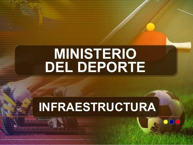 MINISTERIO DEL DEPORTE INFRAESTRUCTURA