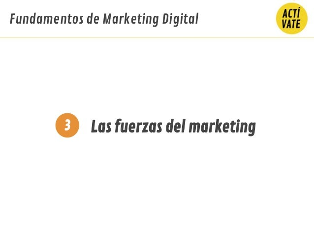 Fundamentos de Marketing Digital Las fuerzas del marketing3