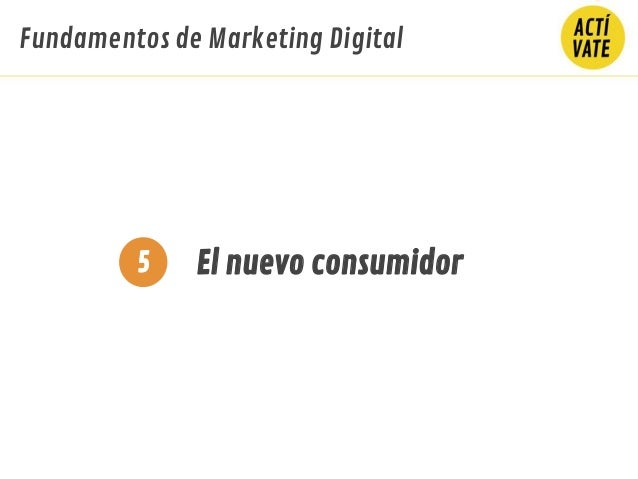 Fundamentos de Marketing Digital El nuevo consumidor5