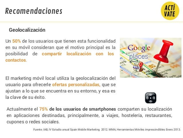 Fuente: IAB, IV Estudio anual Spain Mobile Marketing 2012. MMA, Herramientas Móviles imprescindibles Enero 2013. Un 50% de...